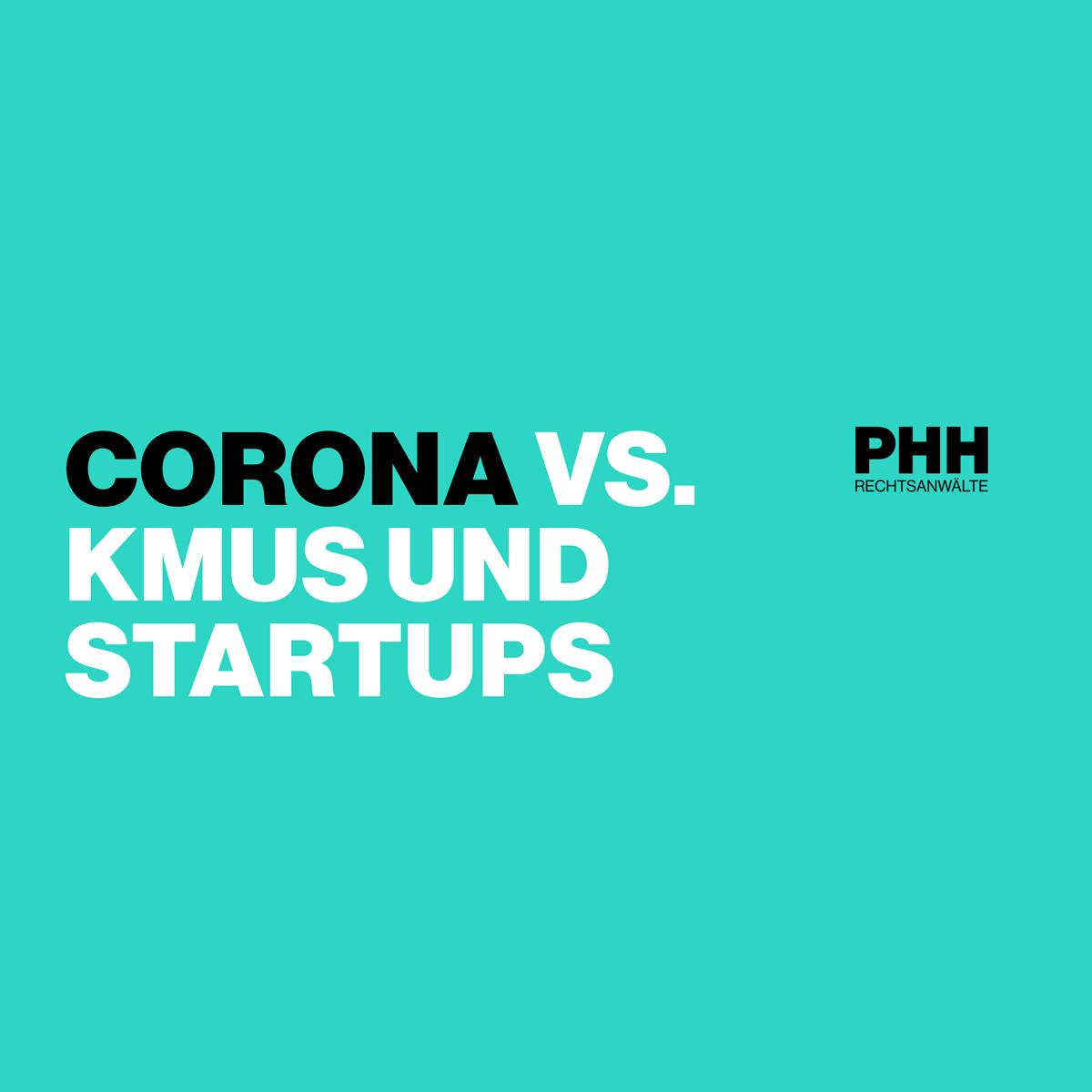 COVID-19: Maßnahmen zur Unterstützung von betroffenen KMUs und Start-Ups